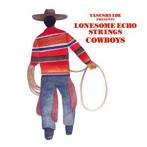 YASUSHI IDE PRESENTS LONESOME ECHO STRINGS/COWBOYS(アルバム)