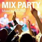 MURO/MIX PARTY Mixed by MURO(アルバム)