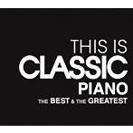 THIS IS CLASSIC ピアノ ベスト&グレイテスト(アルバム)