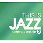 THIS IS JAZZ ベスト・アンド・グレイテストVol.2(アルバム)