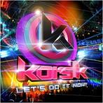 kors k/LET'S DO IT NOW!!(アルバム)