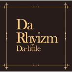 Da Rhyizm/Da-little(アルバム)