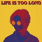 w.o.d./LIFE IS TOO LONG(アルバム)