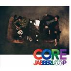JABBERLOOP/CORE(アルバム)